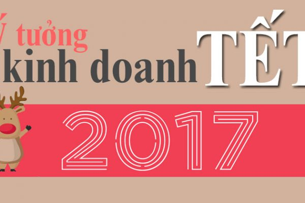 y-tuong-kinh-doanh-tet-2017